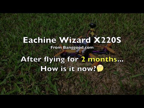 Eachine Wizard X220S - After 2 months - Part 5/5 - UCWgbhB7NaamgkTRSqmN3cnw
