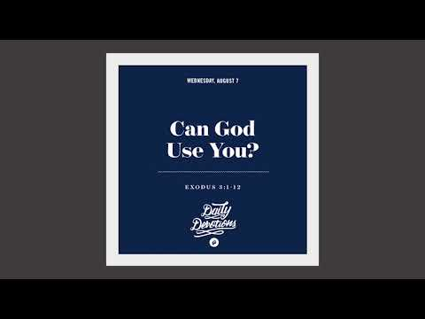 Can God Use You? - Daily Devotion