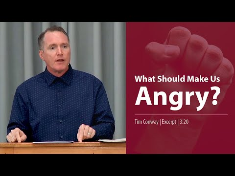 What Should Make Us Angry? - Tim Conway