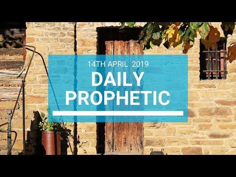 Daily Prophetic 14 April 2019