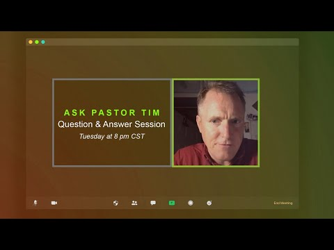 Ask Pastor Tim  Biblical Question & Answer Session #5