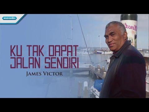 Ku Tak Dapat Jalan Sendiri - James Victor (with lyric)