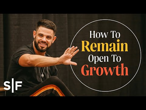 How To Remain Open To Growth  Steven Furtick