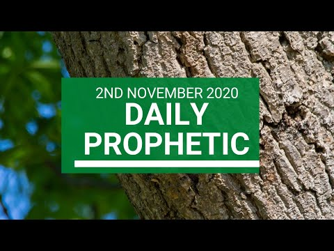 Daily Prophetic 2 November 2020 2 of 12 - Subscribe for Daily Prophetic Words
