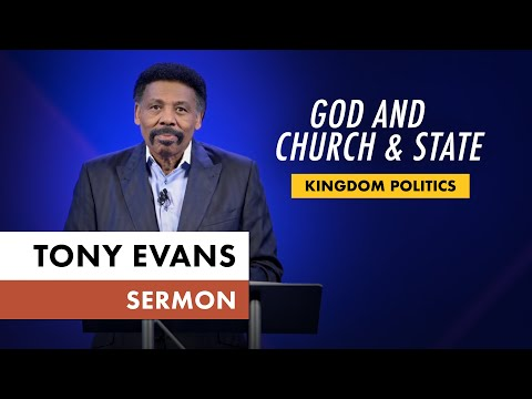 Kingdom Voting Sermon Series, Message 6: God and Church & State (Dr. Tony Evans)