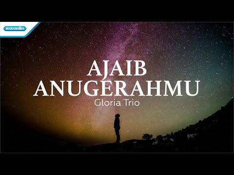 Ajaib AnugerahMu - Gloria Trio (with lyric)