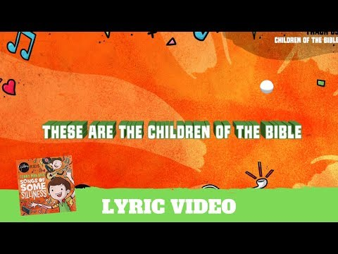 Children of the Bible - Lyric Video (Songs of Some Silliness)