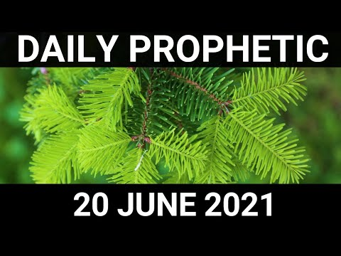 Daily Prophetic 20 June 2021 2 of 7