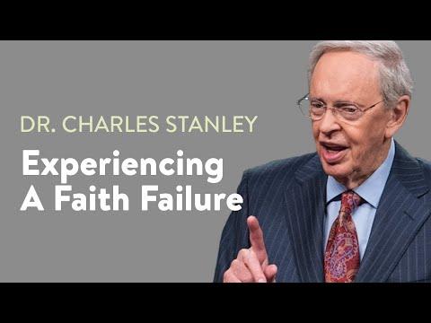 Experiencing A Faith Failure  Dr. Charles Stanley