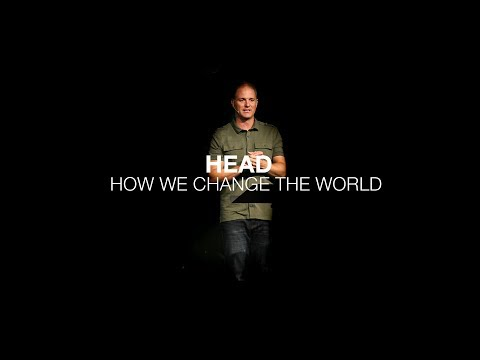How We Change the World  Head  Acts 1:8