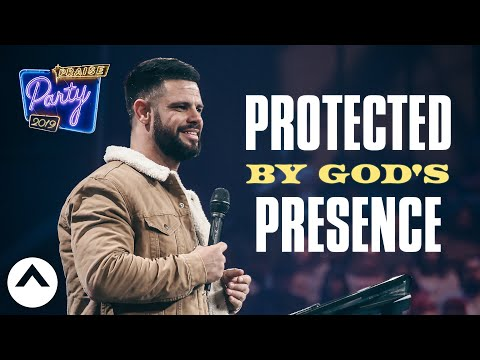 Protected By God's Presence (Praise Party 2019)  Pastor Steven Furtick  Elevation Church
