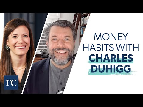 How Your Habits Can Negatively Impact Your Finances (with Charles Duhigg)