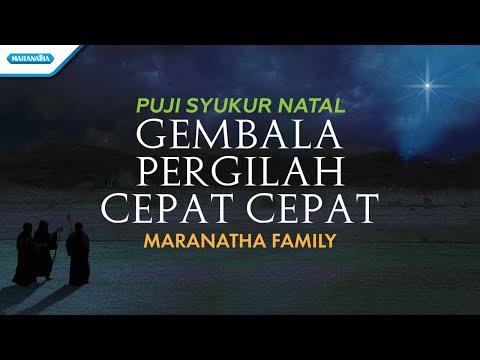 Maranatha Family - Puji Syukur Natal - Gembala Pergilah Cepat Cepat - (with lyric)