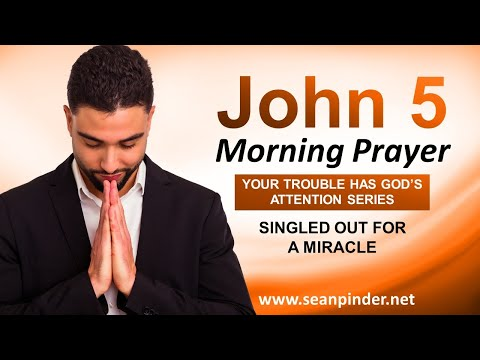 SINGLED OUT for a MIRACLE - Morning Prayer