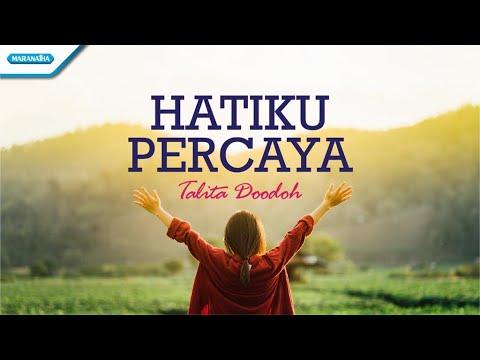Hatiku Percaya - Talita Doodoh (with lyric)