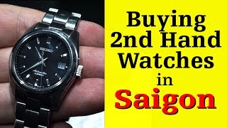 How to Buy a Pre-owned watch in Vietnam (Shopping)