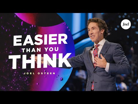 Easier Than You Think  Joel Osteen