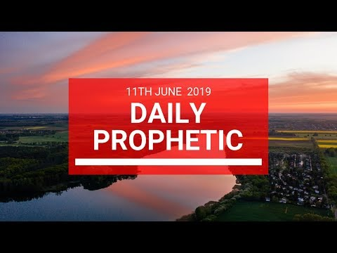 Daily Prophetic 11 June 2019   Word 2