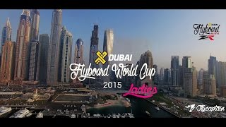TOP 10 World Best Ladies Flyboard Rider. X Dubai Flyboard World Cup 2015