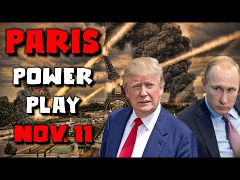 BREAKING END TIME SIGNS: TRUMP & PUTIN'S PARIS POWER PLAY NOV. 11 - Something Big is About to Happen