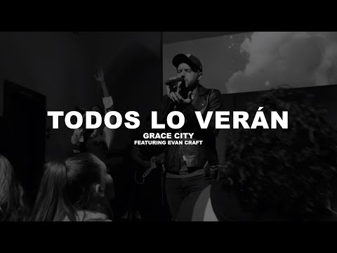 Grace City Music feat. Evan Craft - Todos Lo vern (Official Live Video)