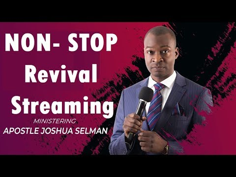 Non-Stop Streaming with Apostle Joshua Selman #stayhomeRevived