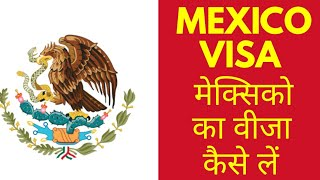 Mexico Visa How To Get Mexico Visa Indian Passport Holder Documents Immigration.