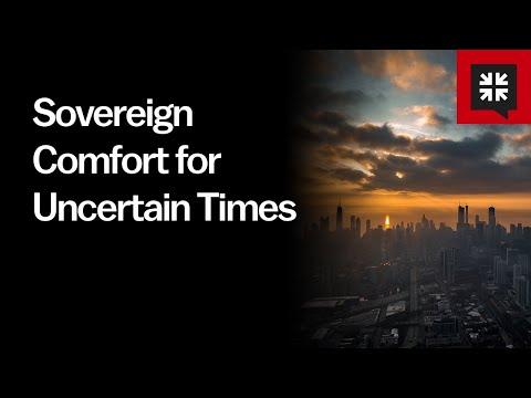 Sovereign Comfort for Uncertain Times // Ask Pastor John
