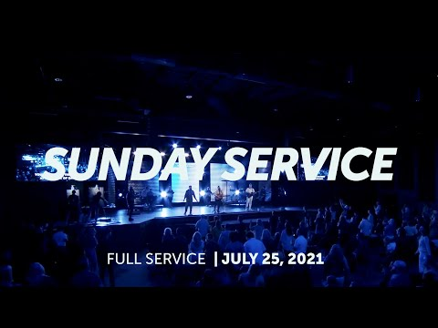 July 25, 2021  Sunday Service  Bethel Church