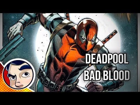 "Deadpool ""Bad Blood, Deadpool Dies, Over and Over"" - Complete Story 