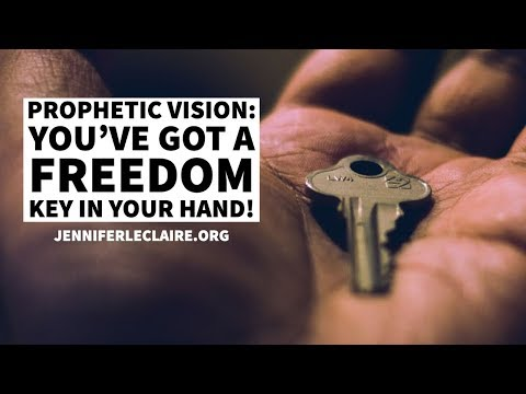 Prophetic Vision: You've Got a Freedom Key in Your Hand!