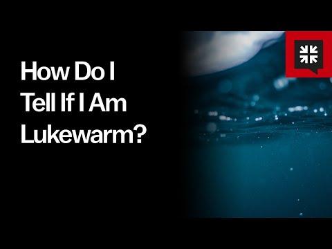 How Do I Tell If I Am Lukewarm? // Ask Pastor John