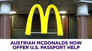 Austrian McDonalds now offer U.S. passport help