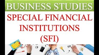 SPECIAL FINANCIAL INSTITUTIONS (SFI) | BUSINESS STUDIES | GEI