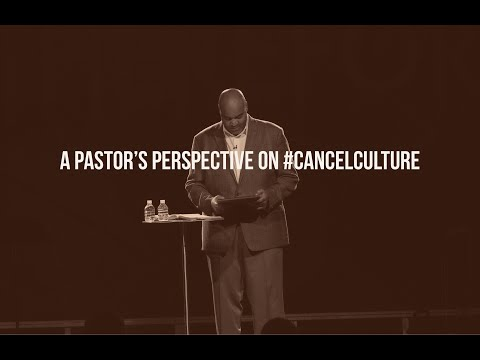 A Pastors Perspective On Cancel Culture  Pastor Chris McRae  Sojourn Church