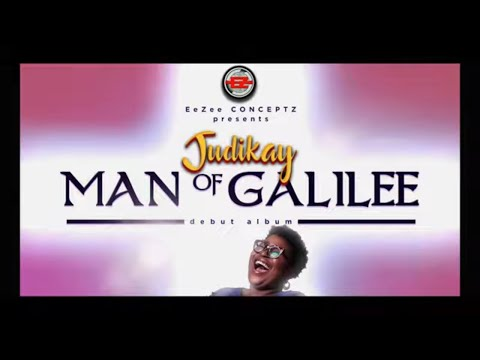 Judikay - Man of Galilee (Lyrics)