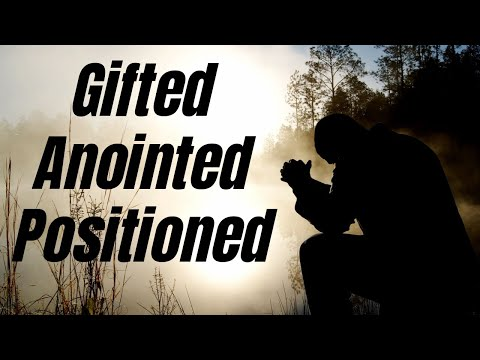 Gifted, Anointed and Positioned - Word from Joe Joe Dawson