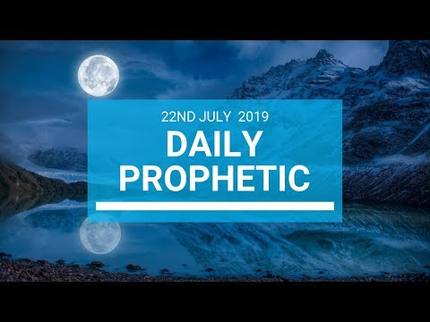 Daily Prophetic 22 July 2019 Word 1