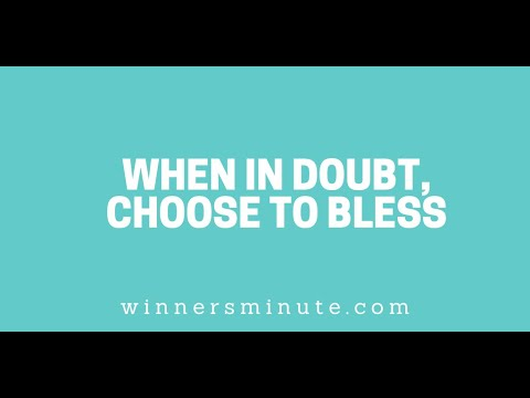 When in Doubt, Choose to Bless // The Winner's Minute With Mac Hammond