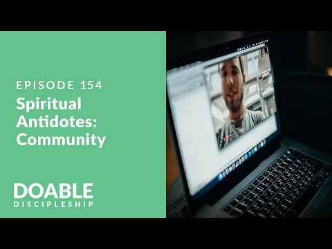 E154 Spiritual Antidotes - Community