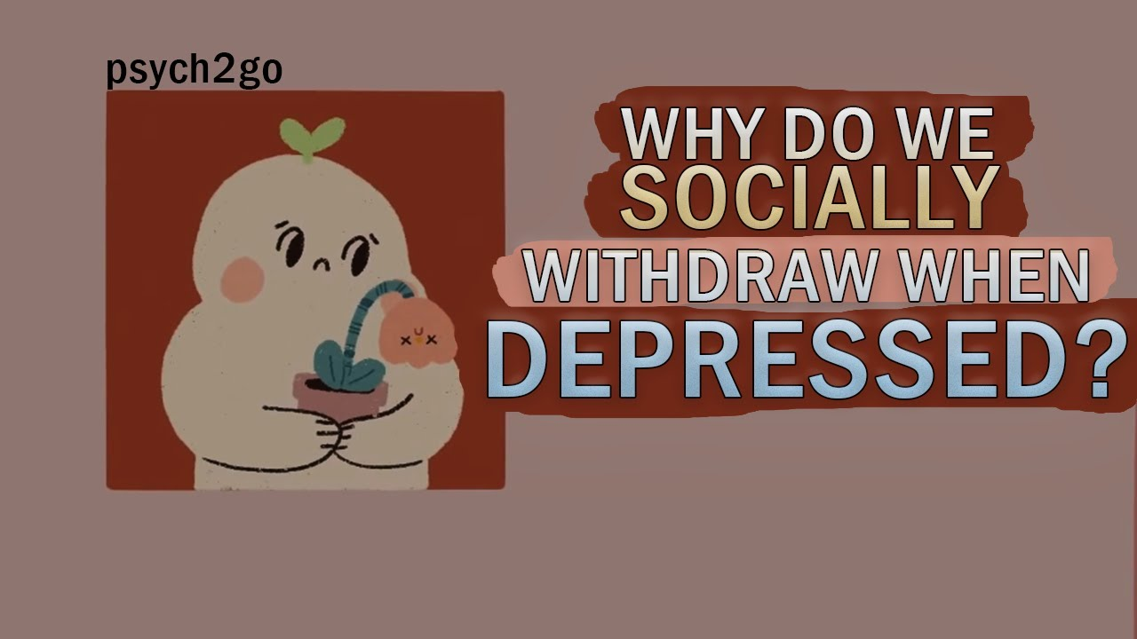 Why Do We Socially Withdraw When Depressed?