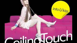 Ceiling Touch - KISS ME (長崎ハウステンボス2007CMソング)