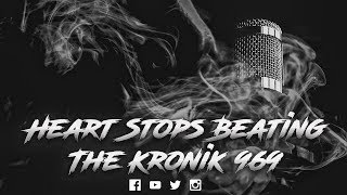 Heart Stops Beating 2018 | The Kronik 969 - thekronik969 , Devotional