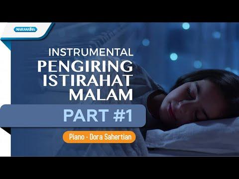 Instrumental Pengiring Istirahat Malam Part #1 - Piano - Dora Sahertian