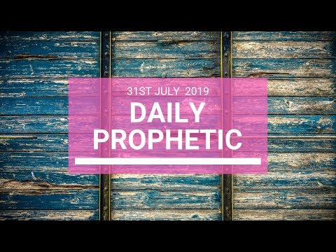 Daily Prophetic 31 July 2019 Word 5