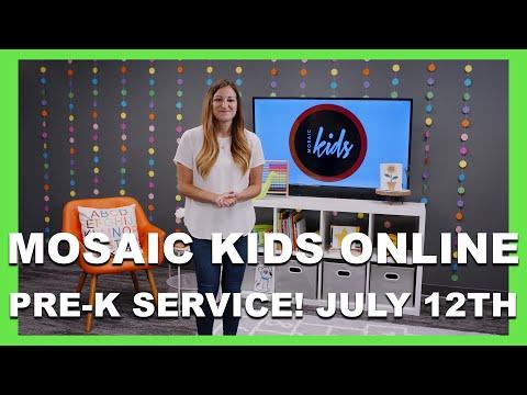 MOSAIC KIDS ONLINE  PRE-K  JULY 12TH