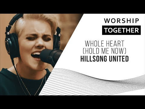 Hillsong UNITED // Whole Heart (Hold Me Now)  // New Song Cafe