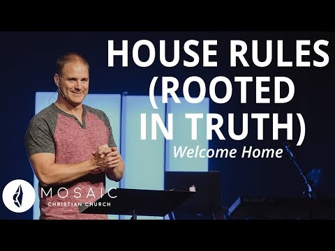 Welcome Home  House Rules (Rooted in Truth)  John 8:31-32