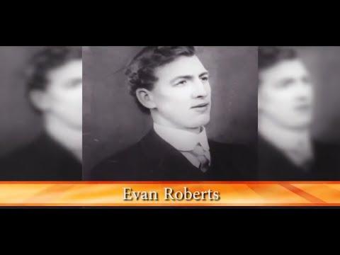 God's Generals Series - Evan Roberts
