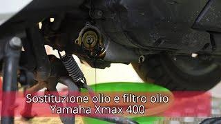 Sostituzione olio e filtro Yamaha Xmax 400
